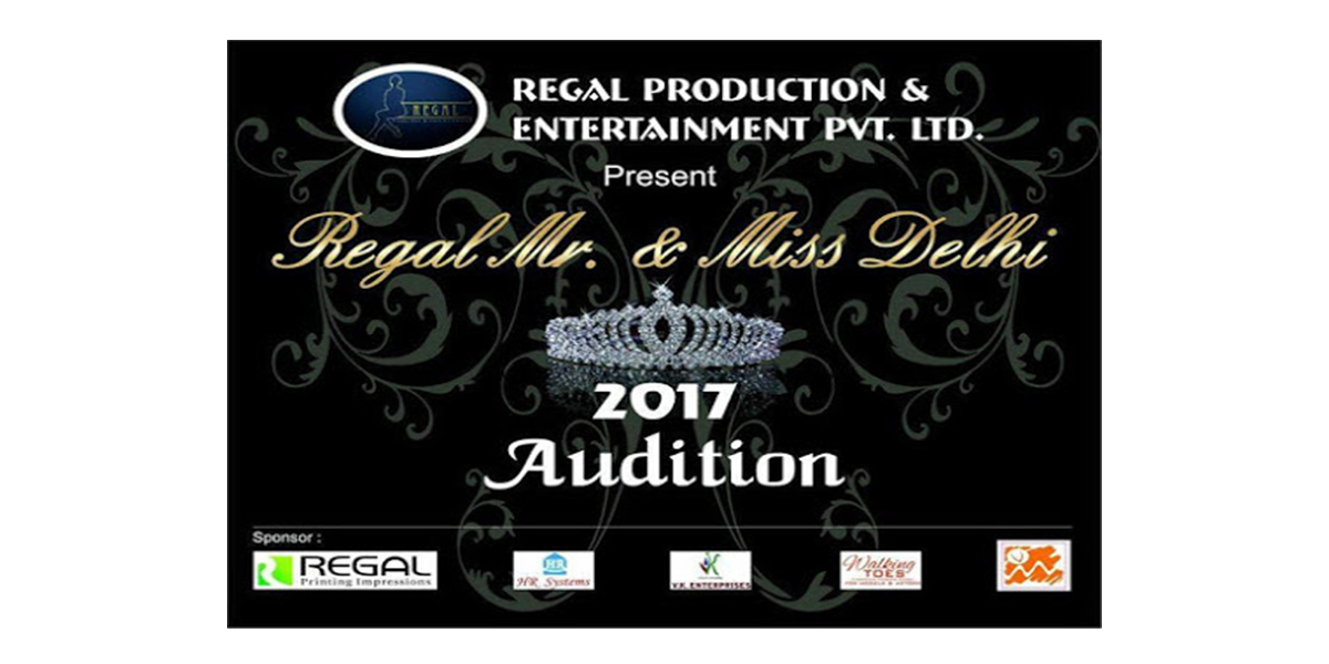 Auditions for Regal Mr. & Miss Delhi.