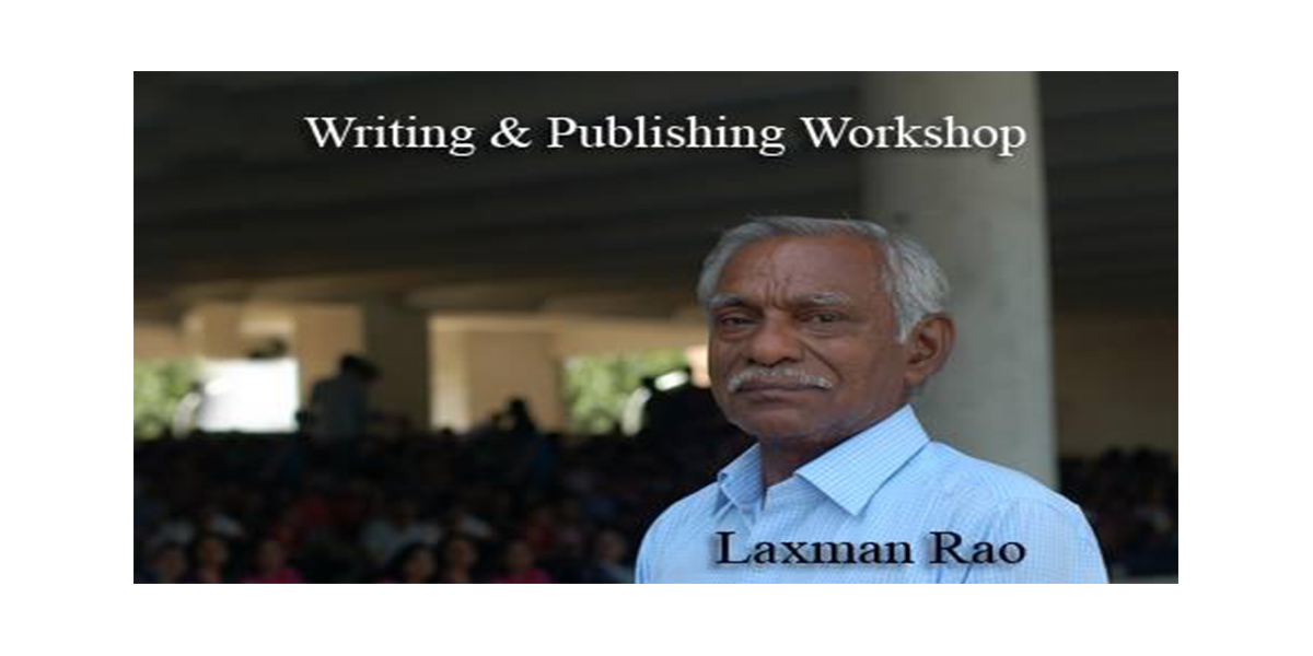 Writing & Publishing Workshop by Laxman Rao